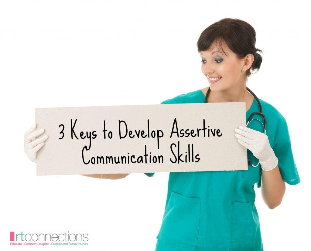 3 KEYS TO DEVELOPING ASSERTIVE COMMUNICATION SKILLS