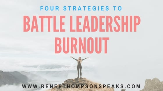 4 Strategies to Battle Leadership Burnout