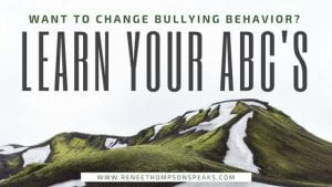 Want to Change Bullying Behavior- Learn Your ABC's