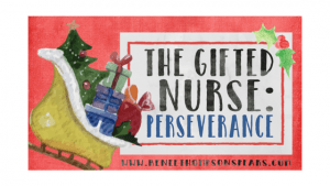 The Gifted Nurse_ Perseverance