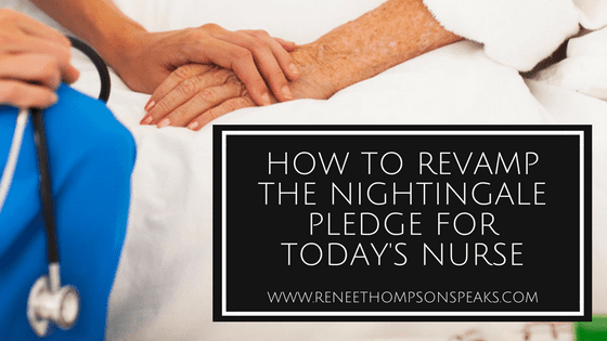 HOW TO REVAMP THE NIGHTINGALE PLEDGE FOR TODAY'S NURSE