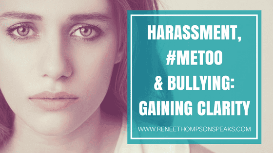 Harrasment, #MeToo & Bullying_ Gaining Clarity (1)