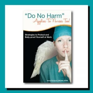 Do No Harm Applies to Nurses Too by Renee Thompson