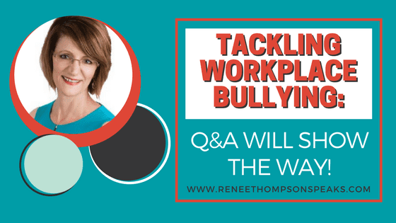Tackling Workplace Bullying_ Q&A Will Show the Way!