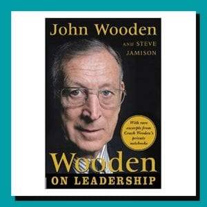 Wooden on Leadership by John Wooden and Steve Jamison