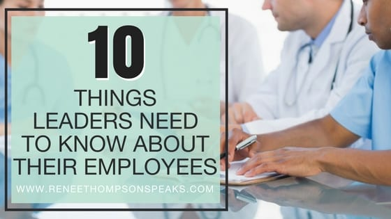 10 Things Leaders Need to Know About Their Employees