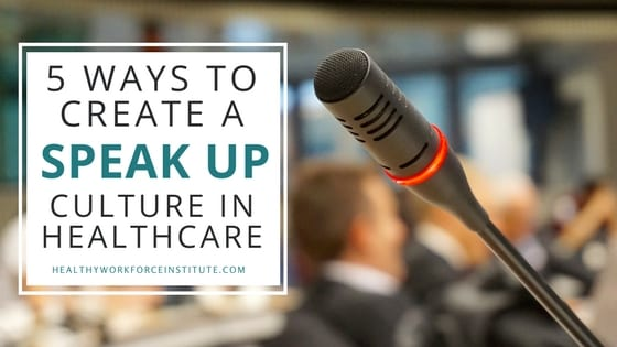 5 Ways to Create a Speak Up Culture in Healthcare