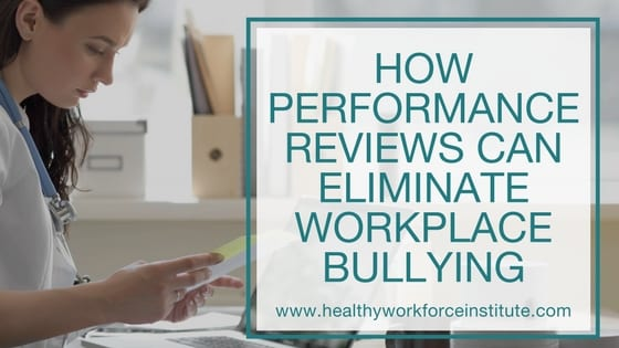 How Performance Reviews Can Eliminate Workplace Bullying